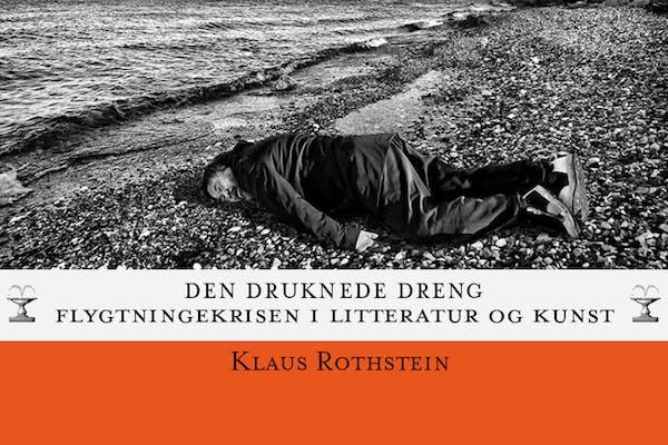 Klaus Rothstein om Den druknede dreng. Flygtningekrisen i litteratur og kunst