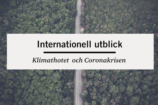 Internationell utblick: Klimathotet  och Coronakrisen