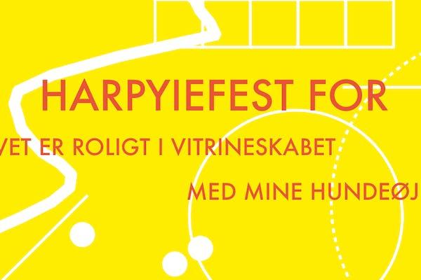 """Harpyie Udgivelsesfest: """"Livet er roligt i vitrineskabet"""" & """"Med mine hundeøjne"""""""
