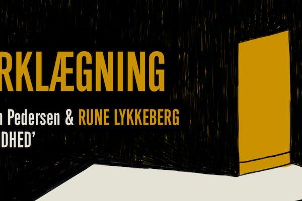 MØRKLÆGNING: Rune Lykkeberg & Jes Stein Pedersen