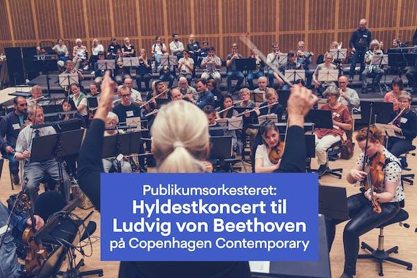 CC x Publikumsorkesteret: Hyldestkoncert til Ludvig von Beethoven