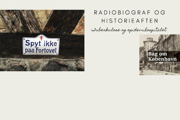 Radiobiograf og historieaften - Tuberkulose og epidemihospitalet på Østerbro