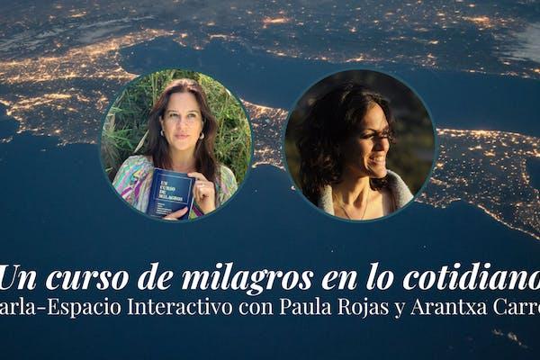 Un curso de milagros en lo cotidiando con Paula y Arantxa