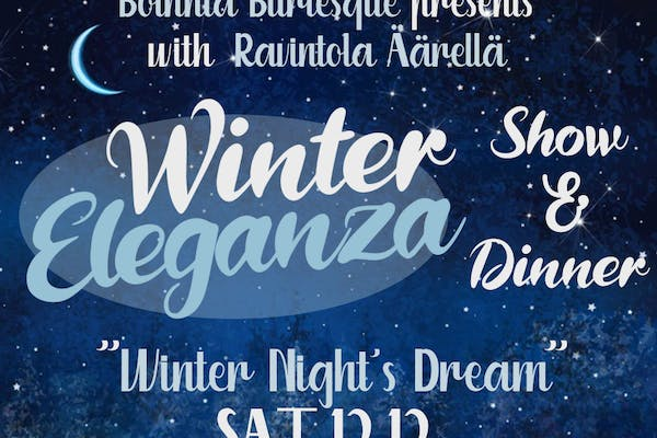 Winter Eleganza - Bothnia Burlesque Show & Dinner