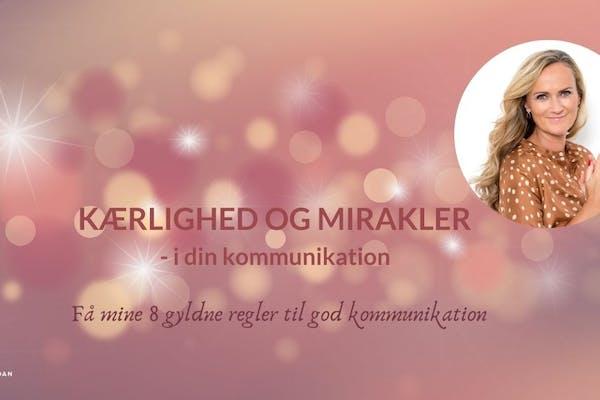 Kærlighed & mirakler - i din kommunikation