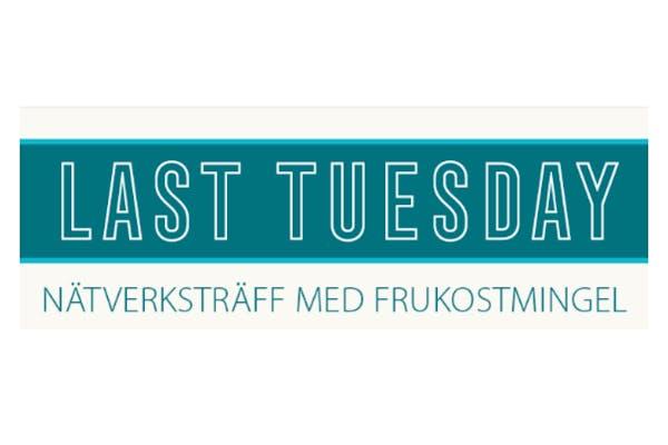 Last Tuesday – nätverksfrukost med föreläsning i Nyköping