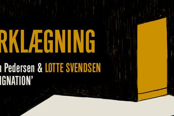 MØRKLÆGNING: Lotte Svendsen & Jes Stein Pedersen