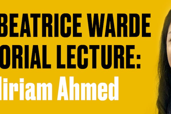 The Beatrice Warde Memorial Lecture: First, Lessons in Typography with Dr. Miriam Ahmed