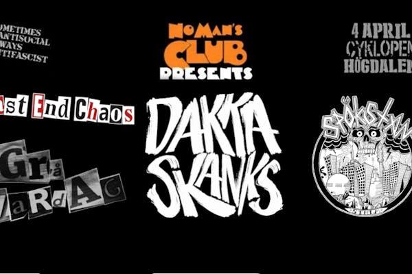 No Man´s Club #6: Dakka Skanks/East End Chaos/Grå Vardag/Spökstan